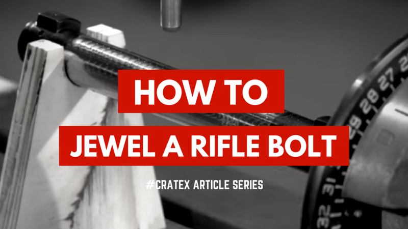 How to Jewel a Rifle Bolt - CRATEX Article Series