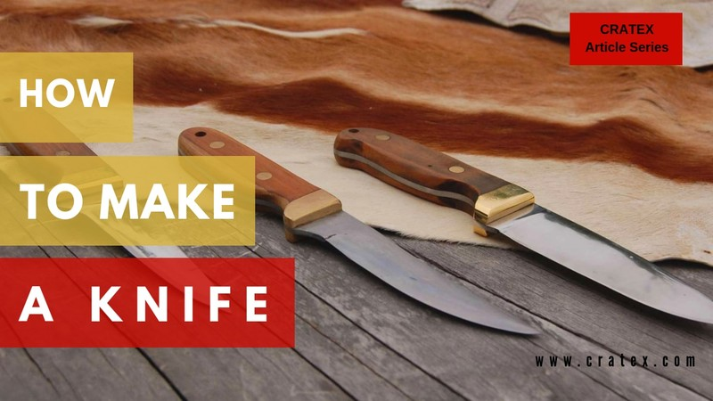 How to Make a Knife Step By Step – Homemade Knives
